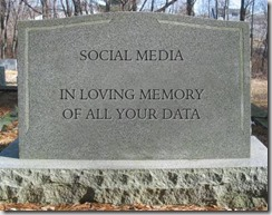 Social Media: In Loving Memory of All Your Data (Tombstone Image)